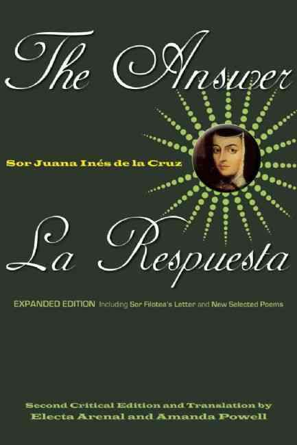 The Answer/ La Respuesta By Juana Ines de la Cruz, Sister/ Arenal, Electa (TRN)/ Powell, Amanda (TRN)