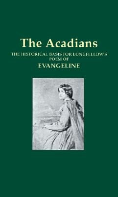 An Historical Sketch of the Acadians By Bible, George P.